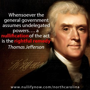 Nullify Now - North Carolina (Thomas Jefferson quote)
