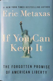 BOOK -  If You Can Keep It (Metaxas)