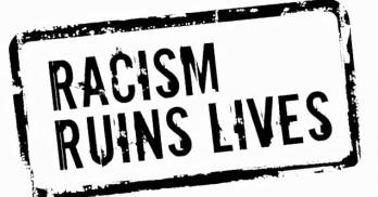 RACISM - ruins lives