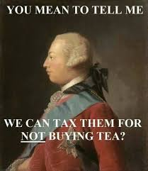 tea-party-you-mean-we-can-tax-them-for-not-buying-tea