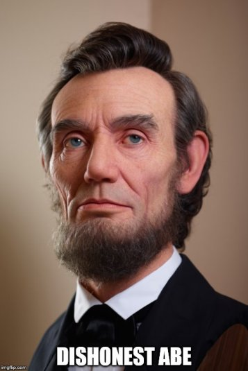 LINCOLN MEME - Dishonest Abe