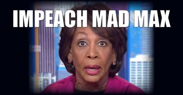 MAXINE WATERS - Impeach Mad Max