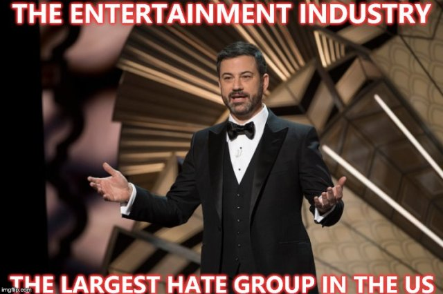 MEME - The Entertainment Industry (largest hate group in the US)