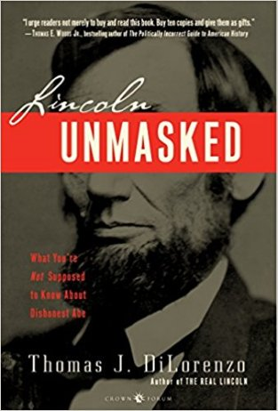 BOOK - LINCOLN UNMASKED (Thomas DiLorenzo)