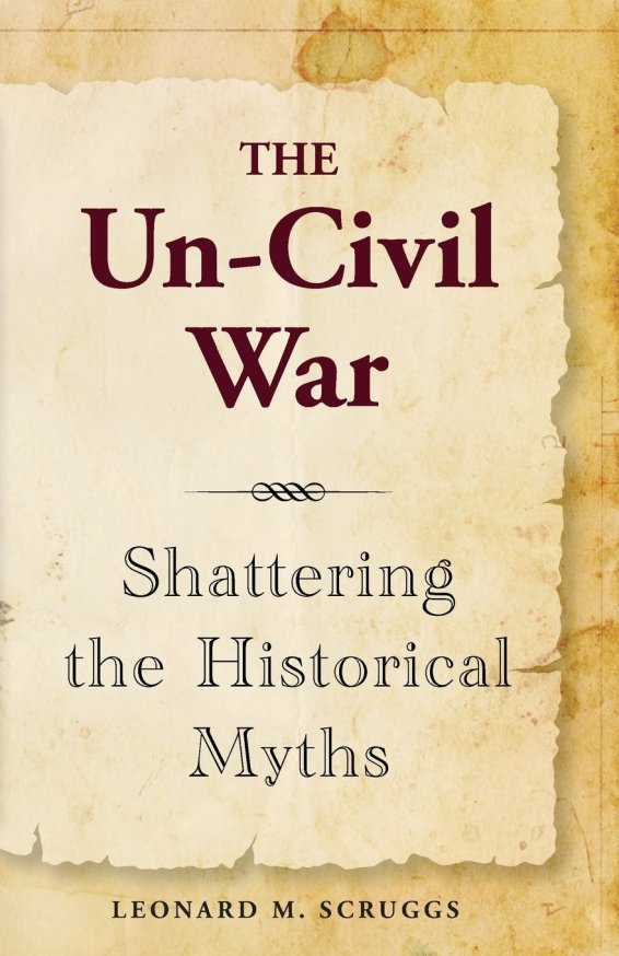 BOOK - THE UN-CIVIL WAR (Leonard M. Scruggs)