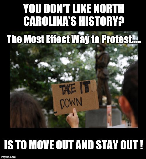 MEME - Antifa Protesting Confederate Statues (If You Don't Like NC History, the best way to protest is to MOVE OUT)